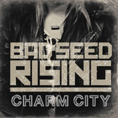 Music: Bad Seed Rising's 'Charm City' EP is not charming