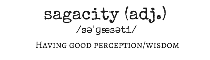 Sagacity: words of wisdom students have picked up