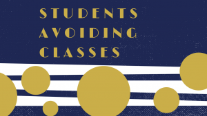 Are students are avoiding classes because of teachers?