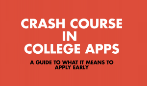 Crash course in college apps