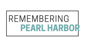 The significance of National Pearl Harbor Remembrance Day