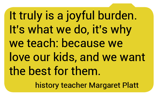 History teacher Margaret Platt explains why teachers write so many recommendation letters each year: because they want the best for their students.