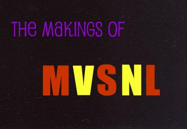 The makings of MVSNL