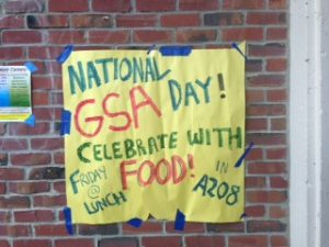 The GSA put up posters like this one around the school during the week of Feb. 3. The club hopes to learn ways to improve the club by planning more activities and gain more members after National GSA Day. Photo by Joyce Varma.