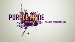 Purple Pride: 2015 MVHS football season documentary