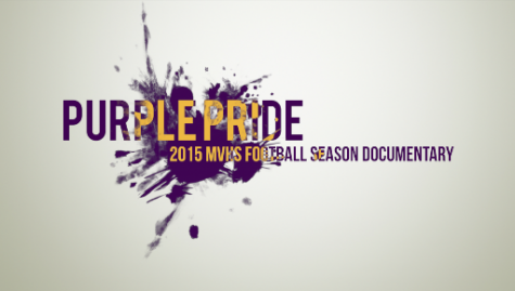 Purple Pride: 2015 MVHS football season documentary