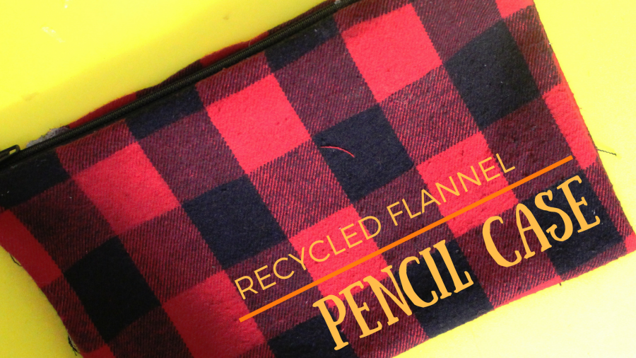 Homemade Hipster: Recycled flannel pencil case
