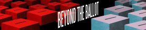 Beyond the Ballot