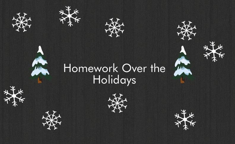 Homework+Over+the+Holidays
