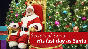 Secrets of Santa: His last day as Santa