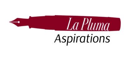 Aspirations for La Pluma