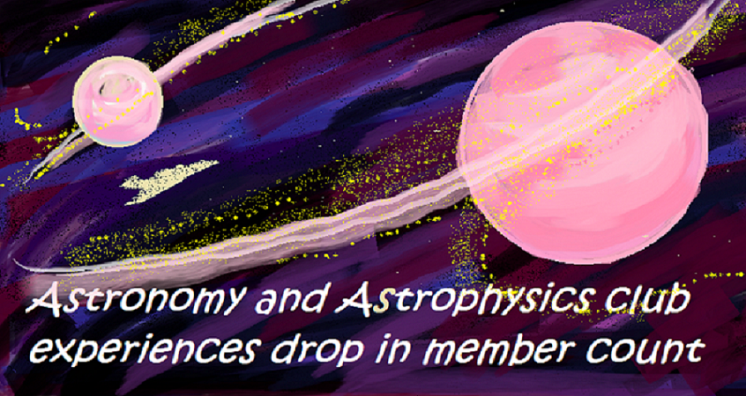 Astronomy and Astrophysics club. Graphics by Rachel Jiang