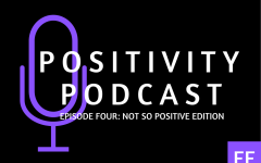 Positivity Podcast Ep. 4: Not so positive edition