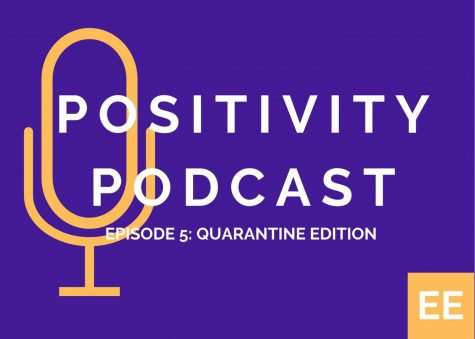 Positivity Podcast Ep. 5: Quarantine Edition