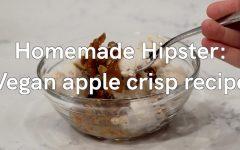 Homemade Hipster: Vegan apple crisp