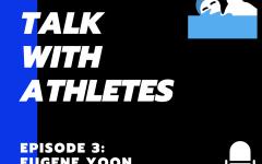 Real Talk with Athletes Episode 3: Eugene Yoon